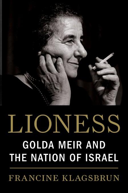 Lioness  Golda Meir and the Nation of Israel by Francine Klagsbrun