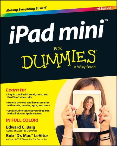 Ipad Mini For Dummies- 3rd Edition - Edward C  Baig -Bob Levitus - 2015