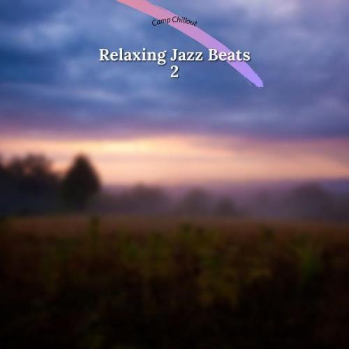 Camp Chillout - Relaxing Jazz Beats 2 (2021)
