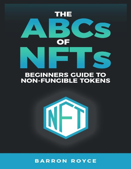 THE ABC's OF NFT's - A Beginners Guide to Non-Fungible Tokens