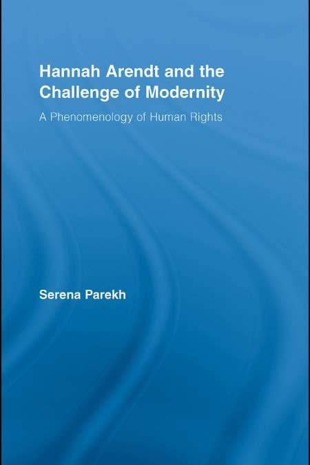 Parekh Arendt And The Challenge Of Modernity