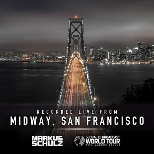 Markus Schulz - Global DJ Broadcast (2021-05-13) World Tour: San Francisco