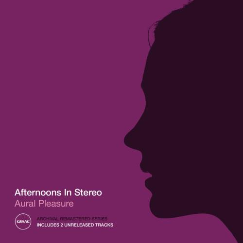 Afternoons In Stereo - Aural Pleasure (2021 Remastered) (2021)