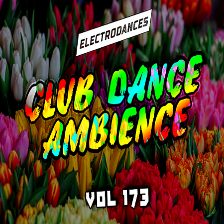 Club Dance Ambience Vol 173 (2019) [ENG]
