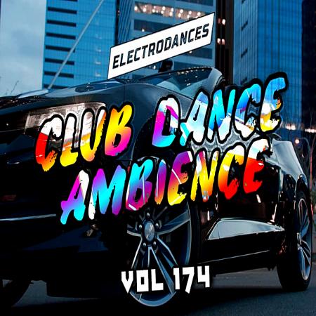 Club Dance Ambience Vol 174 (2019) [ENG]