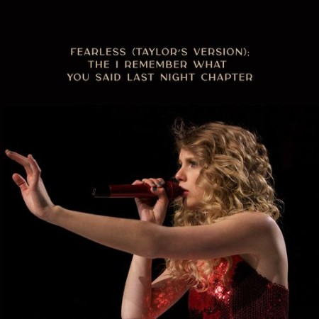 Taylor Swift - Fearless - The I Remember What You Said Last Night Chapter (2021)  ...