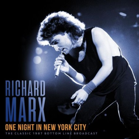 Richard Marx - One Night In New York City (Live 1987) (2021)  [ENG]