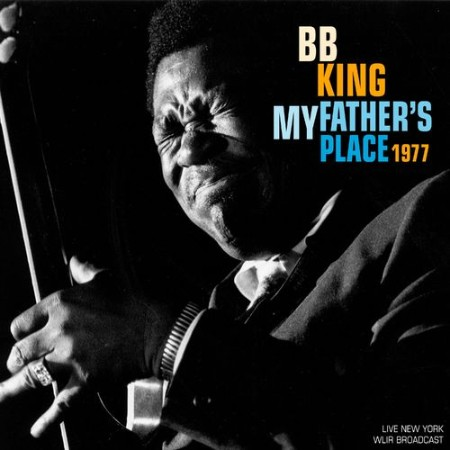 B B  King - My Father's Place (Live 1977) (2021)  [ENG]