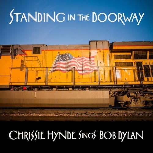Chrissie Hynde - Standing In The Doorway: Chrissie Hynde Sings Bob Dylan (2021)