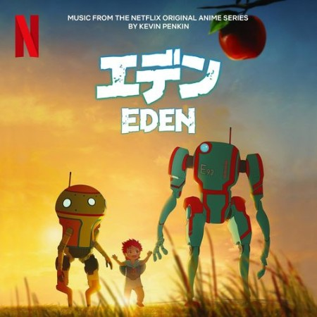 Kevin Penkin - Eden (Music from the Netflix Animated Series) (2021)  [ENG]