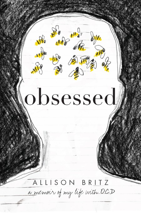 Obsessed  A Memoir of My Life with OCD by Allison Britz