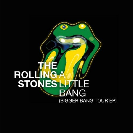 The Rolling Stones - A Little Bang (Bigger Bang Tour EP) (Live) (2021)