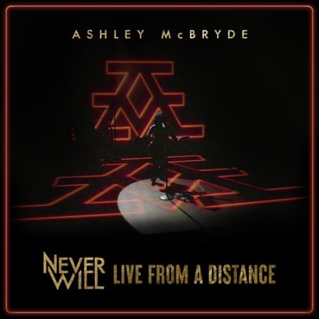 Ashley McBryde - Never Will Live From A Distance (2021)
