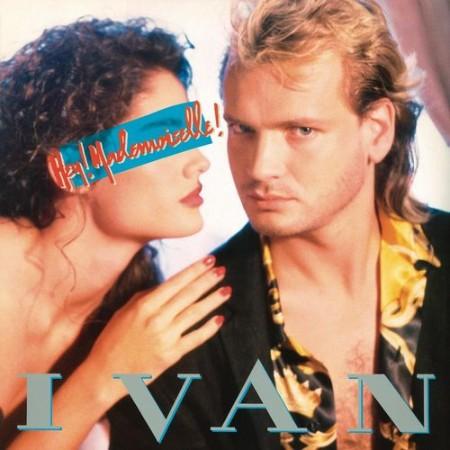 Ivan - Hey Mademoiselle! (Remasterizado 2021) (2021)  [ENG]