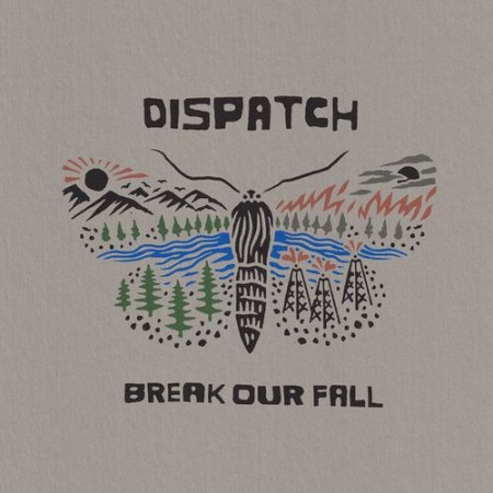 Dispatch - Bre Our Fall (2021)  [ENG]