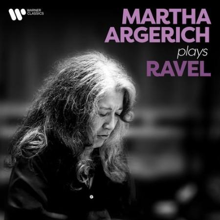 Martha Argerich - Martha Argerich Plays Ravel (2021)  [ENG]