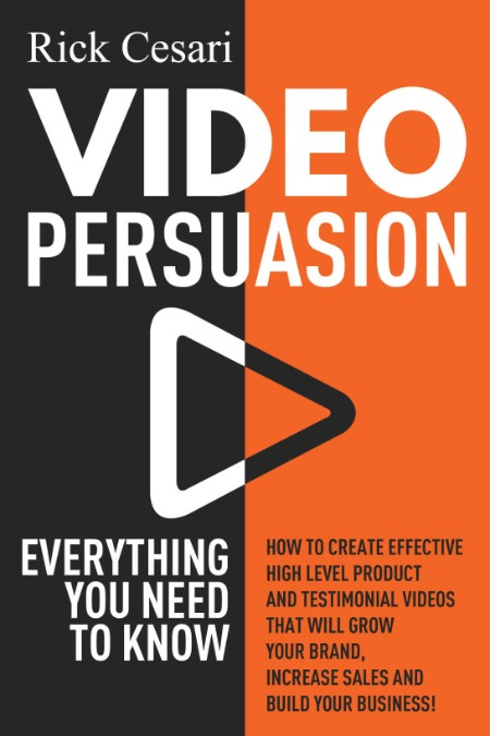 Video Persuasion - Everything You Need to Know