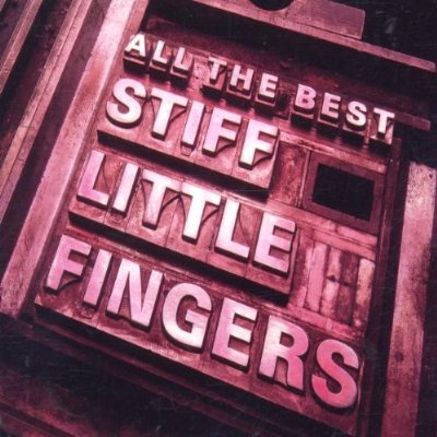 Stiff Little Fingers - All The Best