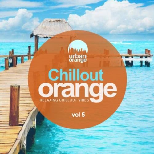 Chillout Orange Vol 5: Relaxing Chillout Vibes (2021)