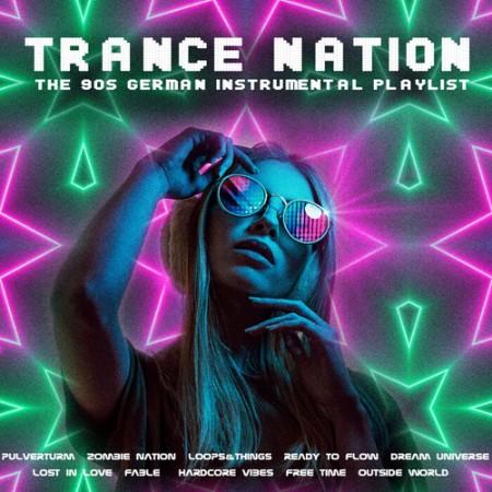 Trance Nation - The 90s German Instrumental Playlist (2021)