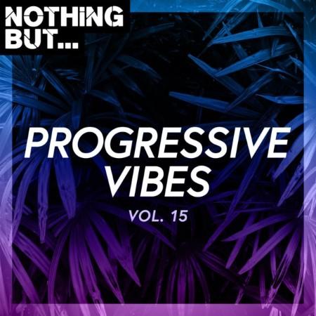 VA-Nothing But Progressive Vibes Vol  15 (2021)