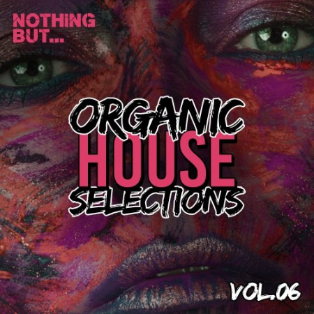 Nothing But Organic House Selections Vol 06 (2021)
