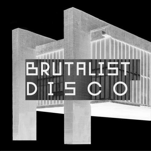 Brutalist Disco (2021)