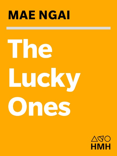 The Lucky Ones  One Family and the Extraordinary Invention of Chinese America by M...
