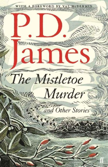 The Mistletoe Murder and Other Stories by P  D  James