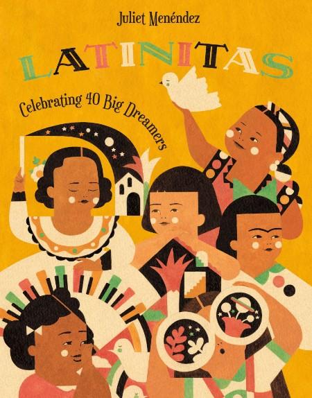 Juliet Menéndez Latinitas Celebrating 40 Big Dreamers Henry Holt and Company BYR 2021