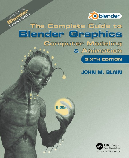 COMPLETE GUIDE TO BLENDER GRAPHICS computer modeling animation