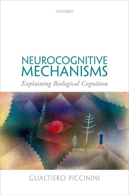 Neurocognitive Mechanisms Explaining Biological Cognition