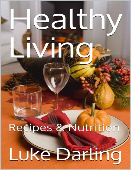 Healthy Living - Recipes & Nutrition