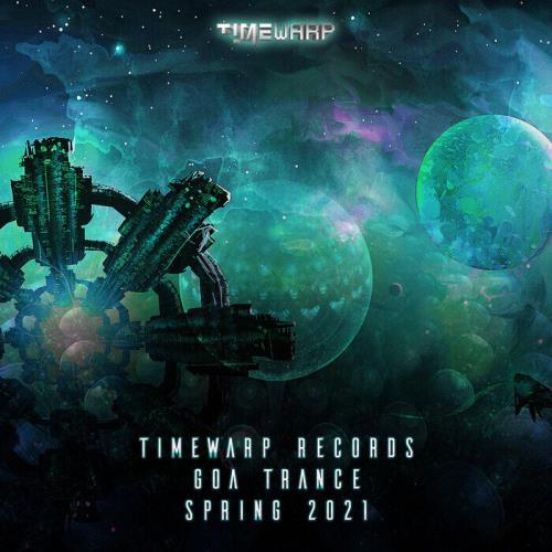 Timewarp Records Goa Trance Spring 2021 (2021)