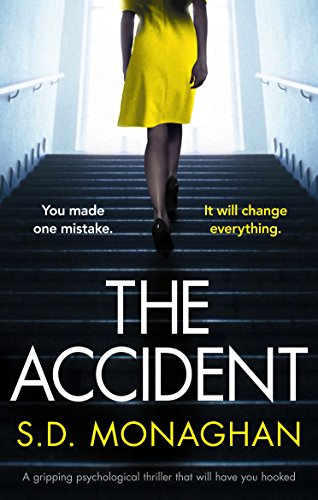 The Accident by S D  Monaghan