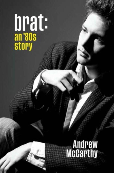 Brat  An 80's Story by Andrew McCarthy