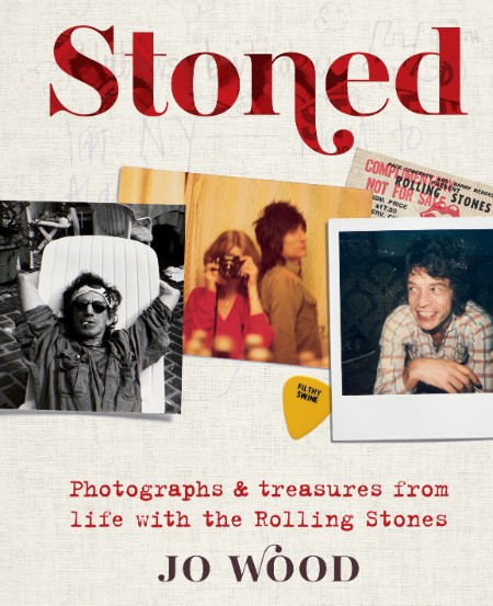 Jo Wood Stoned Photographs and treasures from life with the Rolling Stones