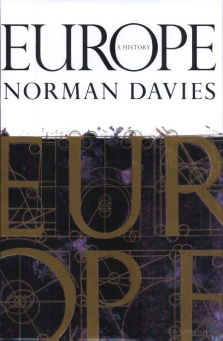 Europe  A History by Norman Davies