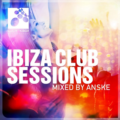 Ibiza Club Sessions (Mixed By Anske) (2015) FLAC