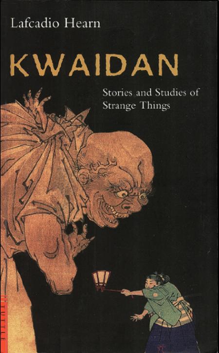 Kwaidan  Stories and Studies of Strange Things by Lafcadio Hearn