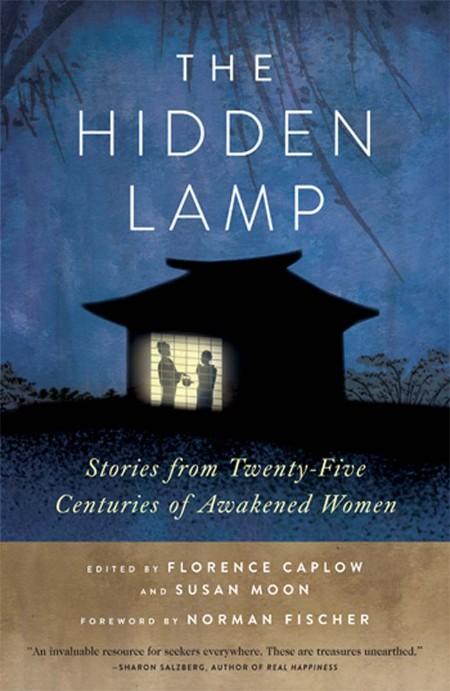 The Hidden Lamp  Stories from Twenty-Five Centuries of Awakened Women by Zenshin F...