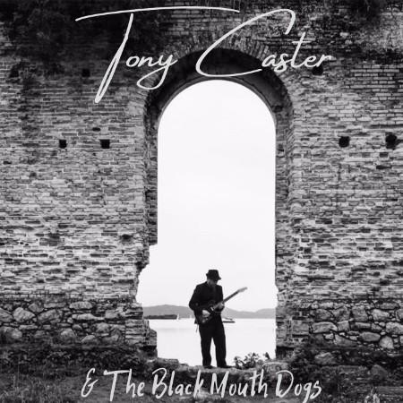 Tony Caster & Black Mouth Dogs -Tony Caster & Black Mouth Dogs (2021)