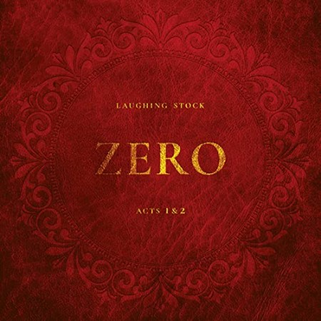 Laghing Stock - Zero Acts 1 & 2