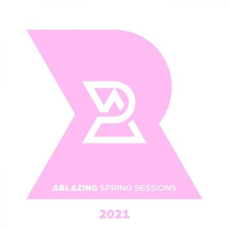 VA - Ablazing Spring Sessions (2021)
