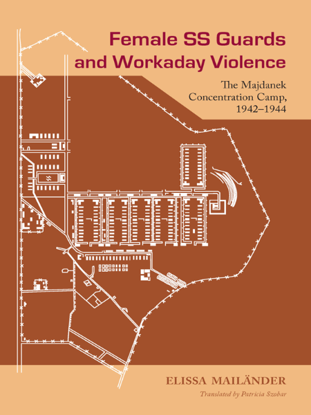 Female SS Guards and Workaday Violence