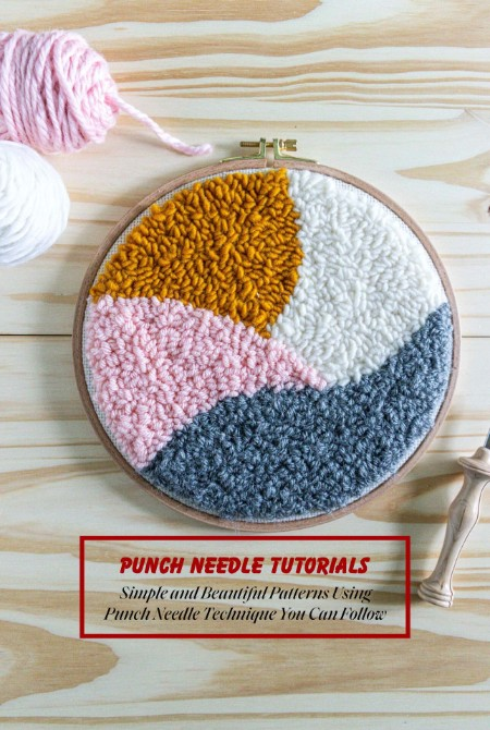 Punch Needle Tutorials - Simple and Beautiful Patterns Using Punch Needle Techniqu...