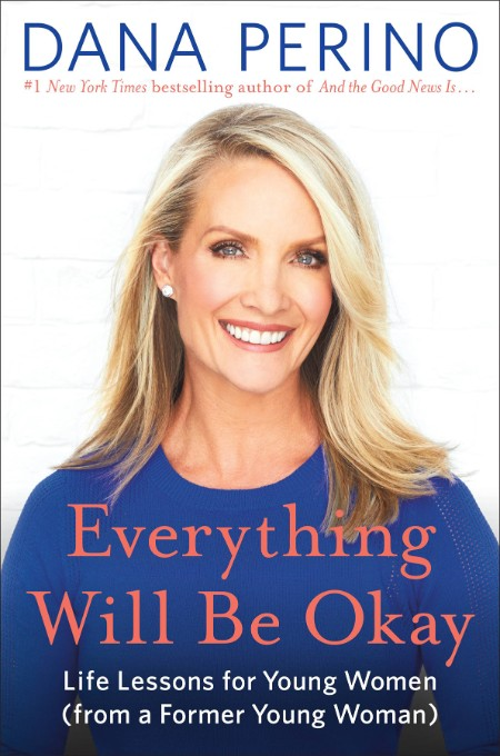 Everything Will Be Okay - Life Lessons for Young Women (from a Former Young Woman)