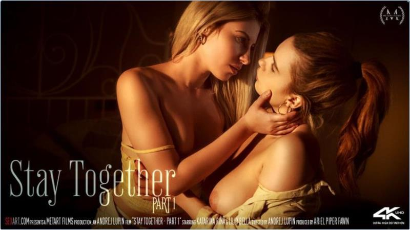Katarina Rina,, Lilly Bella ~ Stay Together Part 1 ~ SexArt.com ~ FullHD 1080p