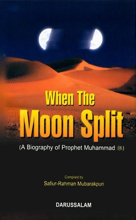 When the Moon Split  A biography of Prophet Muhammad