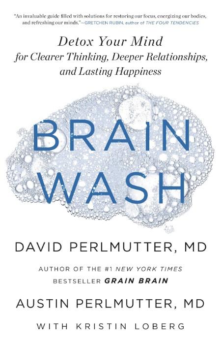 Brain Wash  Detox Your Mind    by David Perlmutter